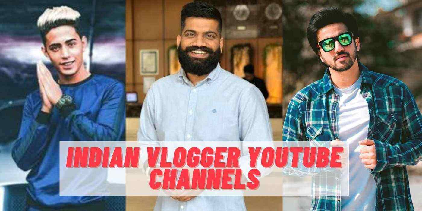 Top 10 Indian Vlogger Youtube Channels